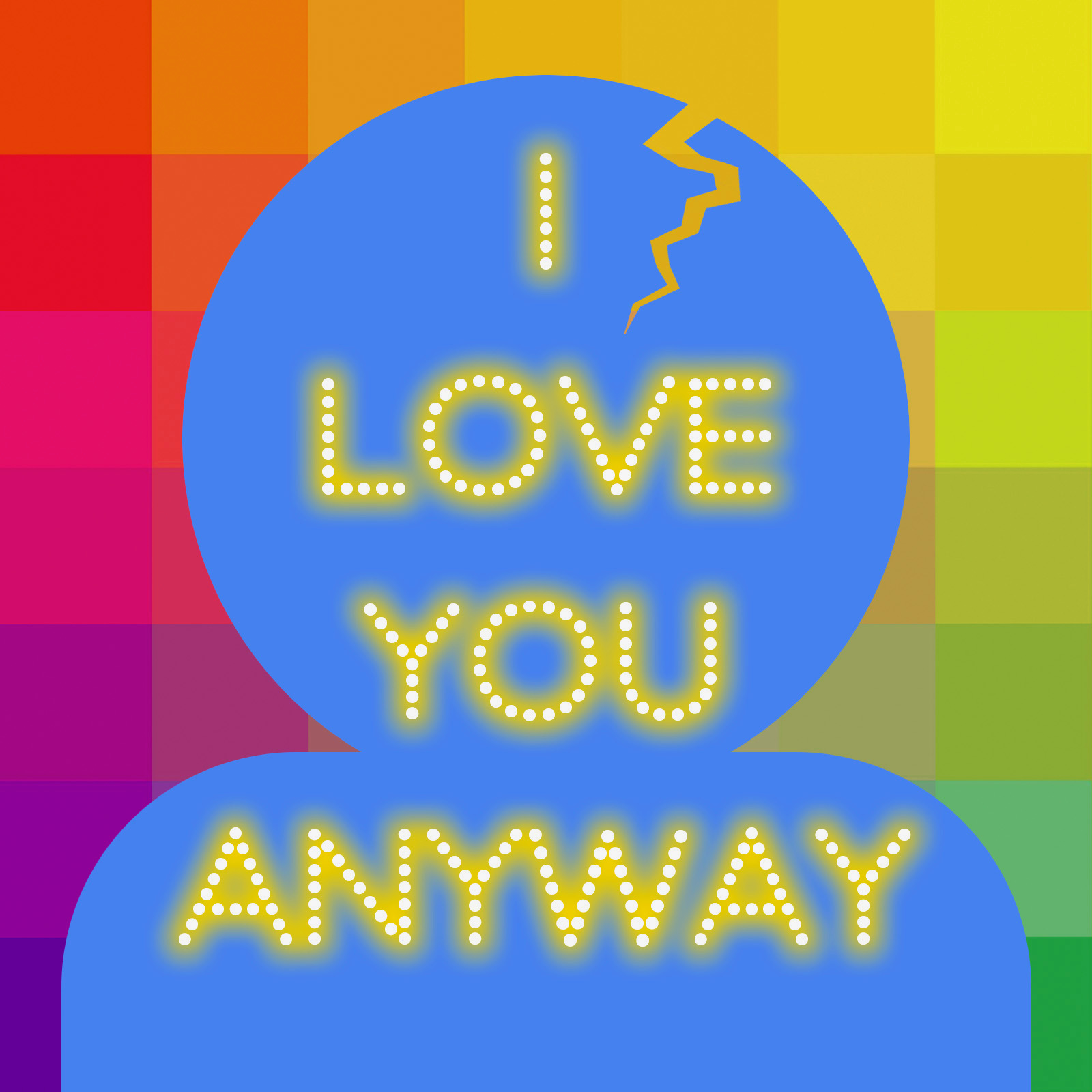 I Love You Anyway (formerly Outspoken)